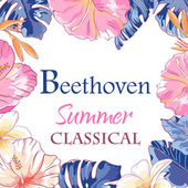 Beethoven: Summer Classical di Ludwig van Beethoven