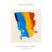 You Finally Knew (Deluxe Edition) by Chad Lawson