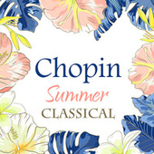 Chopin: Summer Classical by Frédéric Chopin