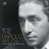 Get Happy: The Harold Arlen Centennial Celebration by Various Artists