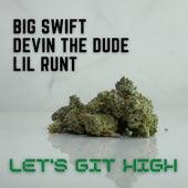 Let's Git High von Devin The Dude Big Swift