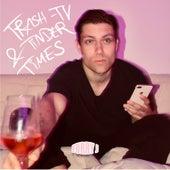 Trash-TV & Tinder Times de Furry J