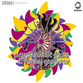 Psychedelic Jazz And Funky Grooves by Various Artists