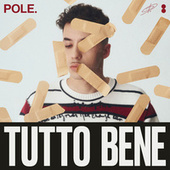 Tutto Bene by Pole