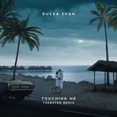 Touching Me (Tsebster Remix) by Ducka Shan