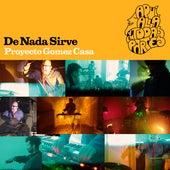 De Nada Sirve by Proyecto Gomez Casa