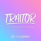 traitor (Piano Karaoke Instrumentals) by Sing2Piano (1)