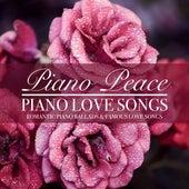 Piano Love Songs by Piano Peace