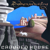 Dreamers Are Waiting de Crowded House