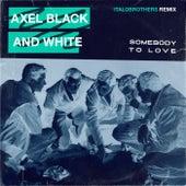 Somebody To Love (ItaloBrothers Remix) von Axel Black