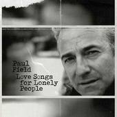 Love Songs For Lonely People by Paul Field