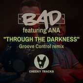 Through The Darkness (Groove Control Remix) de BAD