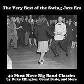 The Very Best of the Swing Jazz Era: 40 Must Have Big Band Classics by Duke Ellington, Count Basie, and More de Various Artists