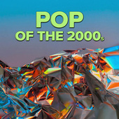 Pop Of the 2000s by Various Artists