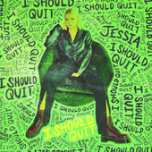 I Should Quit by Jessia