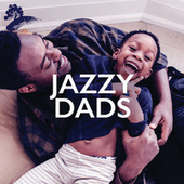 Jazzy Dads by Various Artists