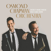 There's More Where That Came From by Osmond Chapman Orchestra