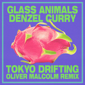 Tokyo Drifting (Oliver Malcolm Remix) by Glass Animals