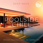 Poolside Chill by Deep Wave