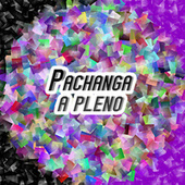 Pachanga a pleno by Various Artists
