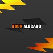 Rock Alocado de Various Artists