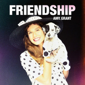 Friendship by Amy Grant