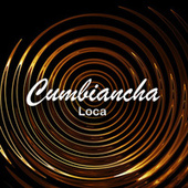 Cumbiancha Loca by Various Artists