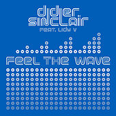 Feel the Wave by Didier Sinclair