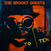 Up To The Ten von The Spooky Guests