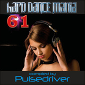 Hard Dance Mania 61 by Pulsedriver