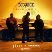 Elle m'a dit (feat. Ninho & Hamza) de DJ Quick