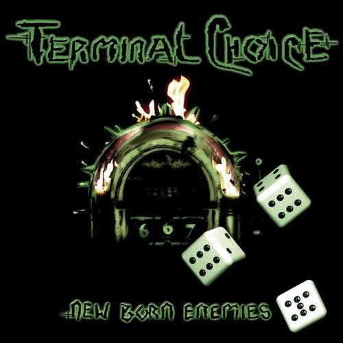 New Born Enemies by Terminal Choice