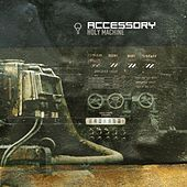 Holy Machine by Accessory
