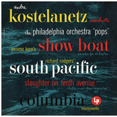 Kern: Show Boat - Rodgers: South Pacific & Slaughter on Tenth Avenue (Remastered) by The Philadelphia Orchestra, Temple University Concert Choir, Robert Page, Eugene Ormandy