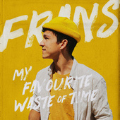 My Favourite Waste of Time by Frans