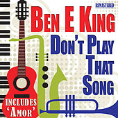 Don't Play That Song von Ben E. King