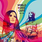 World Music Cafe, Vol. 4 by Various Artists