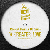 A Greater Love (Classic Mix) by Robert Owens