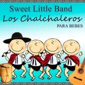 Los Chalchaleros para Bebés by Sweet Little Band