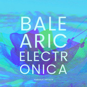 Balearic Electronica by Various Artists