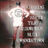 Charles & The White Trash European Blues Connection by Arno