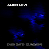Dub into Summer by Alien Levi