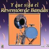 Y Que Siga el Reventon de Bandas, Vol.3 by Various Artists