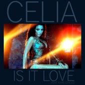 Is It Love by Celia