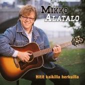 Hitit kaikilla herkuilla by Mikko Alatalo