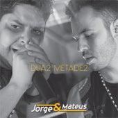 Duas Metades de Jorge & Mateus