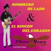 Sombrero de Lado y el Rincón del Corazón by Chuy Vega