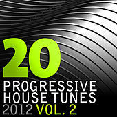 20 Progressive House Tunes 2012, Vol. 2 by Various Artists