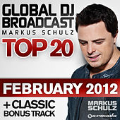 Global DJ Broadcast Top 20 - February 2012 von Various Artists