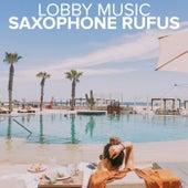 Lobby Music by Saxophone Rufus